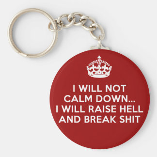 Keep Calm Raise Hell and Break Stuff Basic Round Button Key Ring