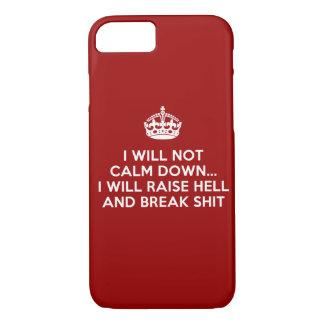 Keep Calm Raise Hell and Break Stuff iPhone 8/7 Case