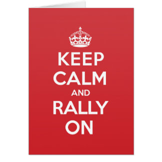 Keep Calm Rally Greeting Note Card