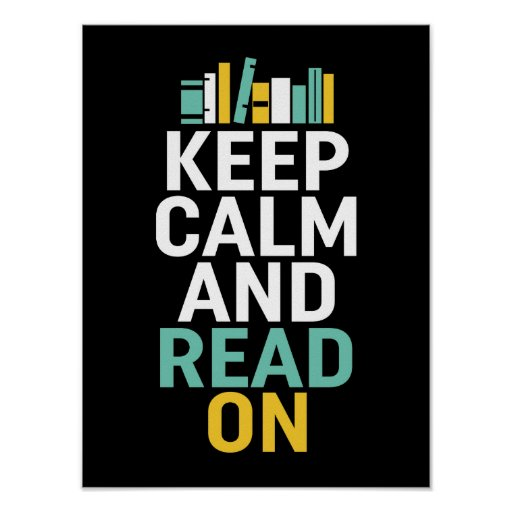 Keep Calm Read On Poster for Bookworm and