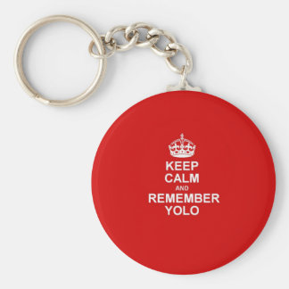 Keep Calm & Remember YOLO Basic Round Button Key Ring