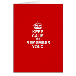 Keep Calm & Remember YOLO Card