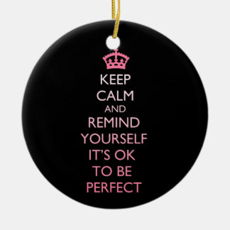 Keep Calm & Remind Yourself It's Ok to be Perfect Christmas Ornament