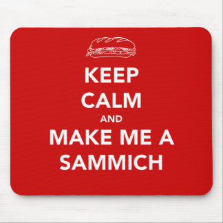 KEEP CALM; SAMMICH TIME MOUSE PAD