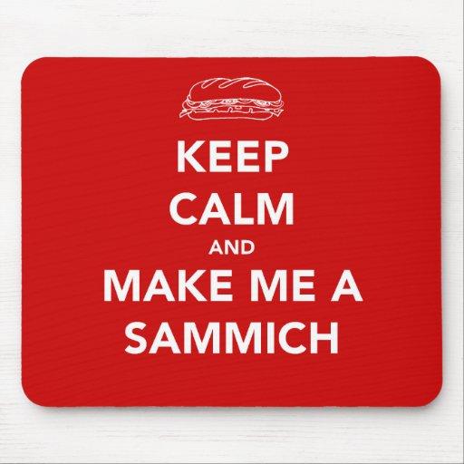 KEEP CALM; SAMMICH TIME MOUSEPAD