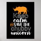 Keep Calm Save The Chubby Unicorn Rhino Animal Poster