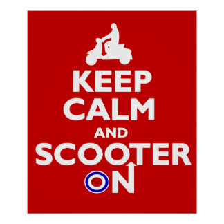 Keep calm scooter on Poster print