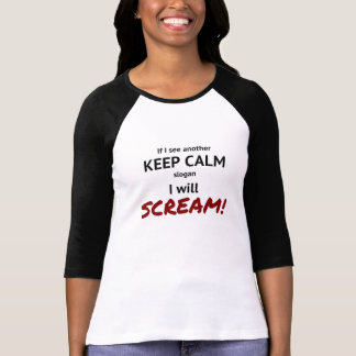 keep calm scream funny quote T-Shirt
