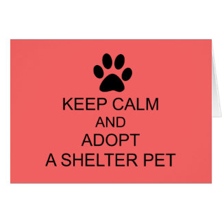 Keep Calm Shelter Pet Card
