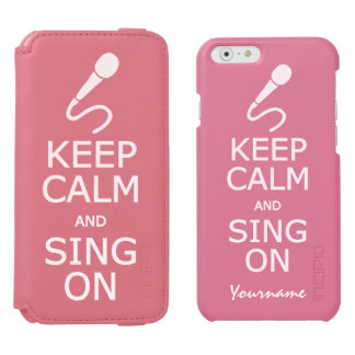 Keep Calm & Sing On custom color cases Incipio Watson™ iPhone 6 Wallet Case