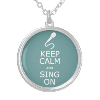 Keep Calm & Sing On custom color necklace