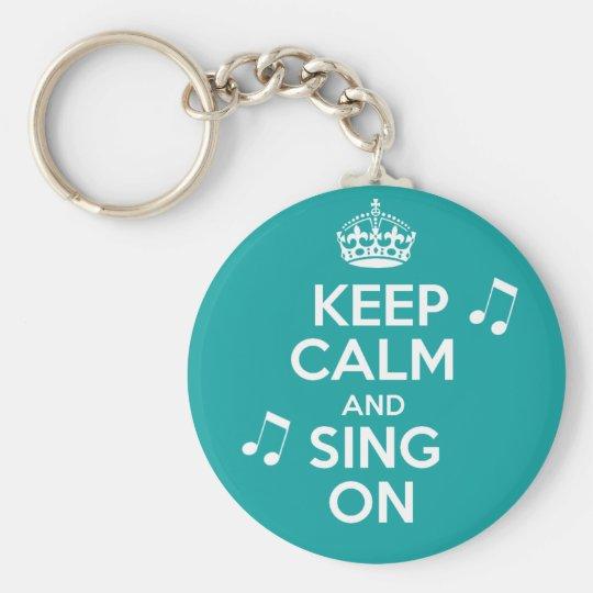 Keep Calm & Sing On Key Ring