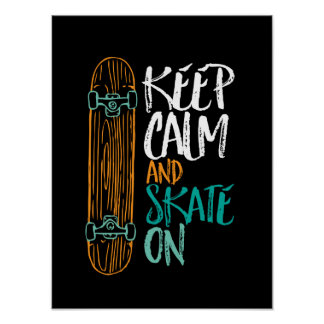 Keep Calm Skate On Skateboarding Quote Poster
