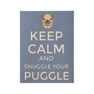 Keep Calm & Snuggle Your Puggle WOOD POSTER Custom