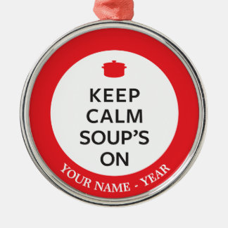 Keep Calm Soup's On Silver-Colored Round Decoration