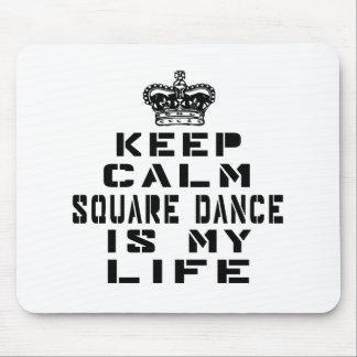 Keep calm Square dance is my life Mouse Pad