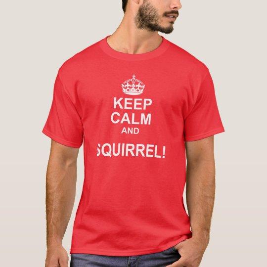 Keep Calm Squirrel Parody Tee