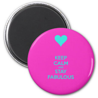 Keep Calm & Stay Fabulous 6 Cm Round Magnet