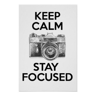 Keep Calm Stay Focused Print