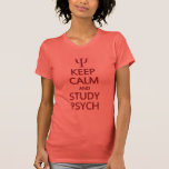 Keep Calm & Study Psych shirt - choose style, colo
