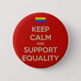 keep calm support equality 6 cm round badge