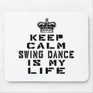 Keep calm Swing dance is my life Mouse Pad