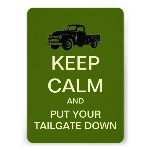 Keep Calm Tailgate Down Custom Party Invitations