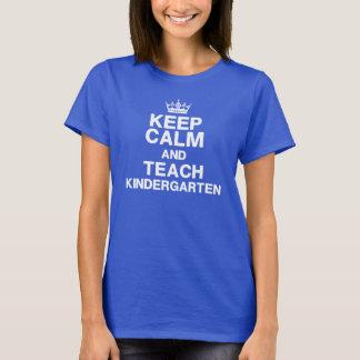 Keep Calm Teach Kindergarten T-Shirt