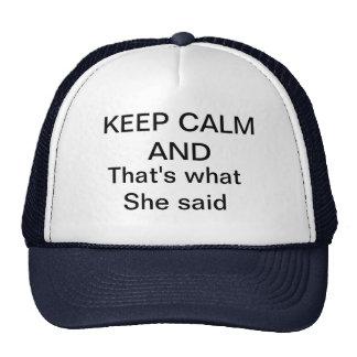 KEEP CALM thats what she said Trucker Hat