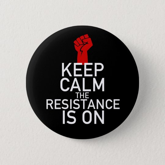 Keep Calm the Resistance is On 6 Cm Round Badge