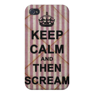 Keep Calm & Then Scream Cases For iPhone 4