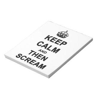 Keep Calm & Then Scream Notepad
