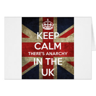 Keep Calm There's Anarchy In the UK Card