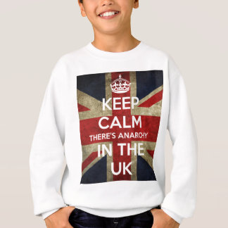 Keep Calm There's Anarchy In the UK Sweatshirt