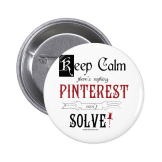 Keep Calm, There's Nothing Pinterest Can't Solve 6 Cm Round Badge