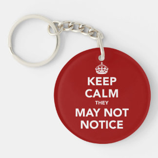 Keep Calm They May Not Notice Single-Sided Round Acrylic Key Ring