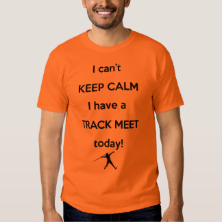 Keep Calm Track Meet Shirt! Javelin Throw Shirt