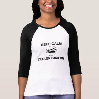 Keep Calm Trailer Park On T-Shirt