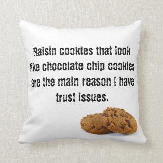 Keep Calm Trust issues Chocolate Chip Cookies Cushion