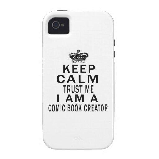 Keep Calm Trust Me I Am A Comic book creator. Case-Mate iPhone 4 Covers