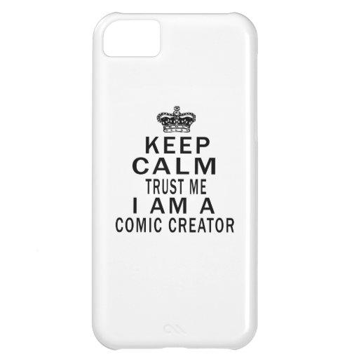 Keep Calm Trust Me I Am A Comic creator iPhone 5C Case
