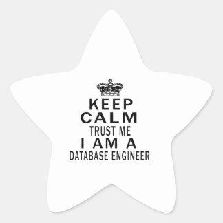 Keep Calm Trust Me I Am A Database engineer Star Sticker