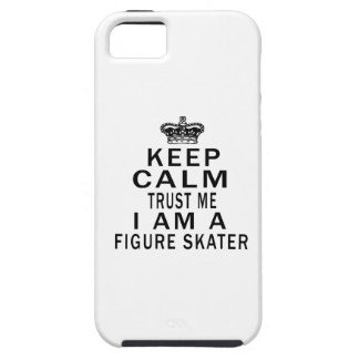 Keep Calm Trust Me I Am A Figure skater Case For iPhone 5/5S