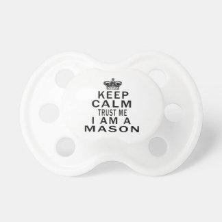Keep Calm Trust Me I Am A Mason Pacifier