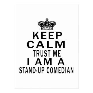 Keep Calm Trust Me I Am A Stand-up comedian Postcard