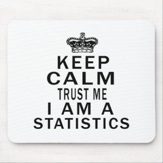 Keep Calm Trust Me I Am A Statistics Mousepad