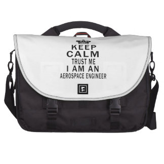 Keep Calm Trust Me I Am An Aerospace engineer Laptop Commuter Bag