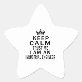 Keep Calm Trust Me I Am An Industrial engineer Star Sticker