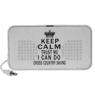 Keep Calm Trust Me I Can Do Cross Country Skiing Speaker