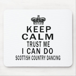 Keep Calm Trust Me I Can Do Scottish Country Dance Mouse Pad